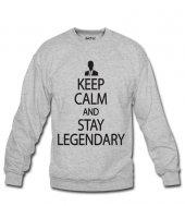 Keep Calm Legendary Kadın Sweatshirt Ve Kapüşonlu Dyetee