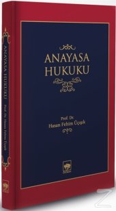 Anayasa Hukuku (Ciltli) H. Fehim Üçışık