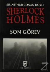 Sherlock Holmes - Son Görev/Sir Arthur Conan Doyle