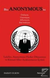 Biz Anonymousuz Ordayız, Unutmayız, Affetmeyiz,...