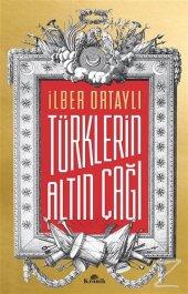 Türklerin Altın Çağı İlber Ortaylı
