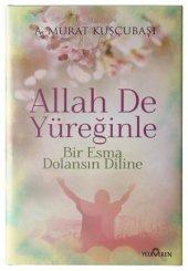 Allah De Yüreğinle (Bir Esma Dolansın Diline)