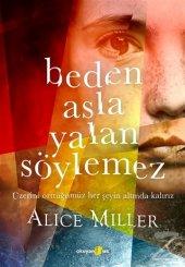 Beden Asla Yalan Söylemez Alice Miller