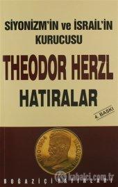 Theodor Herzl Hatıralar(Siyonizmin Ve İsrailin Kurucusu)