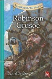 Robinson Crusoe - Klasikleri Okuyorum (CİLTLİ)