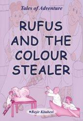 Rufus And The Colour Stealer - Beşir Kitabevi