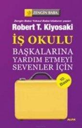 Zengin Baba Başkalarına Yardım Etmeyi Sevenler İçin İş Okulu - Robert T. Kiyosaki