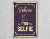 Believe İn Your Selfie Ahşap Poster Mdf Tablo