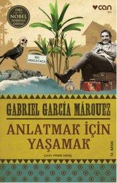 Anlatmak İçin Yaşamak Gabriel Garcia Marquez
