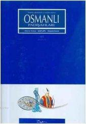 Portre Biyografi Ve Tuğralarıyla Osmanlı Padişahları