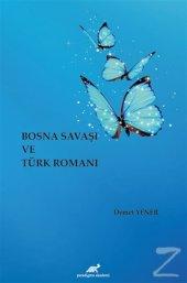 Bosna Savaşı Ve Türk Romanı Demet Yener
