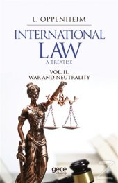 ınternational Law. A Treatise Volume 2. Lassa Francis