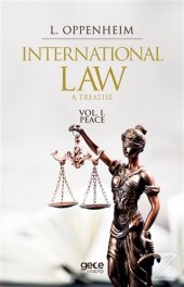 ınternational Law. A Treatise Volume 1. Lassa Francis