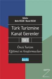 Türk Turizmine Kanat Gerenler Cilt 1/Metin Kozak,Nazmi