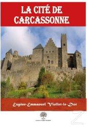 La Cite De Carcassonne/Eugene Viollet le Duc