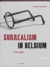 Surrealism in Belgium: 1924 2004 (Ciltli)/Xavier Canonne