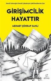Girişimcilik Hayattır  Mehmet Şöhrap Şanlı  Elma Yayınları