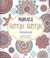 Mandala Renk Renk Desenler - Büyükler İçin Boyama Kitabı