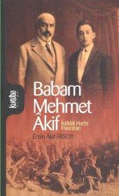 Babam Mehmet Akif İstiklal Harbi Hatıraları