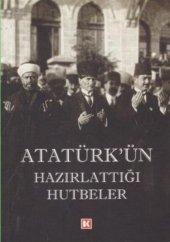 Atatürkün Hazırlattığı Hutbeler