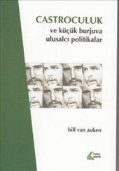 Castroculuk Ve Küçük Burjuva Ulusalcı Politikalar