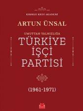 Umuttan Yalnızlığa Türkiye İşçi Partisi 1961 1971