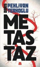 Metastaz - Barış Pehlivan Terkoğlu