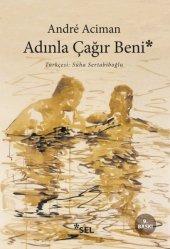 ADINLA ÇAĞIR BENİ/ANDRE ACİMAN