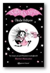 Isadora Moon Okula Gidiyor Ciltli