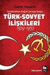 Türk Sovyet İlişkileri 1939 1953