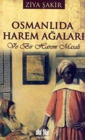 Osmanlıda Harem Ağaları Ve Bir Harem Masalı