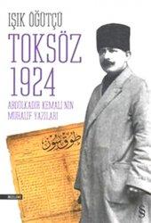 Toksöz 1924 Abdülkadir Kemalinin Muhalif Yazıları