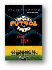 Vahşiler Futbol Takımı 1 Çalımcı Leon Ciltli