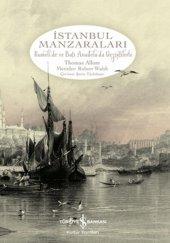 Istanbul Manzaraları Rumelide Ve Batı Anadoluda Gezintilerle