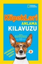 National Geographic Kids Köpekleri Anlama Kılavuzu