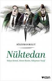 Nüktedan Yahya Kemal, Ahmet Rasim, Süleyman Nazif