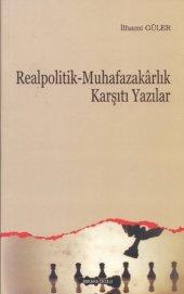 Realpolitik Muhafazakarlık Karşıtı Yazılar