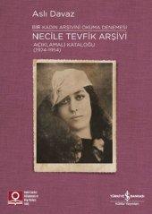 Necile Tevfik Arşivi Açıkmalı Kataloğlu 1924 1954 Bir Kadın Arşivini Okuma Denemesi