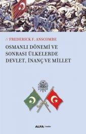 Osmanlı Dönemi ve Sonrası Ülkesinde Devlet, İnanç ve Millet