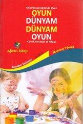 Oyun Dünyam Dünyam Oyun Çocuk Oyunları El Kitabı