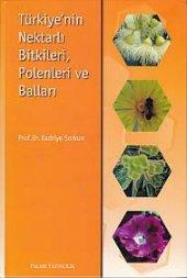 Türkiyenin Nektarlı Bitkileri, Polenleri Ve Balları