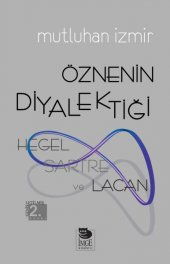 Hegel, Sartre ve Lacan Öznenin Diyalektiği