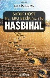 Sadık Dost Hz. Ebu Bekir (r.a.) ile Hasbihal/Tahsin Akçay