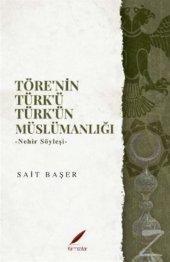 Törenin Türkü Türkün Müslümanlığı/Sait Başer