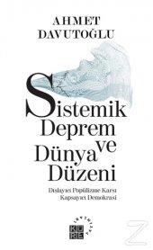 Sistemik Deprem ve Dünya Düzeni/Ahmet Davutoğlu