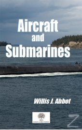 Aircraft and Submarines/Willis J. Abbot