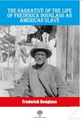 The Narrative Of The Life Of Frederick Douglass An American