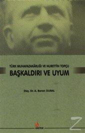 Başkaldırı ve Uyum   Türk Muhafazakarlığı ve