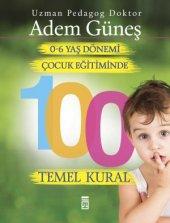0 6 Yaş Dönemi Çocuk Eğitiminde 100 Temel Kural...