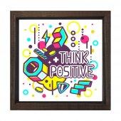 Thınk Posıtıve =Olumlu Düşün  Tablosu
